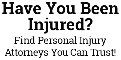 Have you Been Injured? Find Personal Injury Attorney you Can Trust!