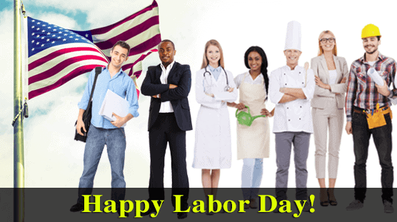 Enjoy Your Labor Day Celebration. . . And Stay Safe!